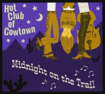 Hot Club Of Cowtown - Midnight on the Trail (2016)