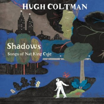 Hugh Coltman - Shadows: Songs Of Nat King Cole (2015)