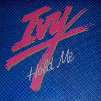 Ivy - Hold Me (1984)