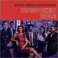 Jennifer Salisbury & James Mustafa - Unspoken Rule (2017)