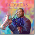 Jimmy Greene - Flowers: Beautiful Life, Volume 2 (2017)