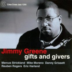Jimmy Greene - Gifts and Givers (2007)