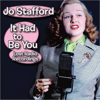 Jo Stafford - It Had To Be You: Lost Radio Recordings (2017)