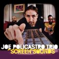 Joe Policastro Trio - Screen Sounds (2017)