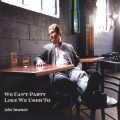 John Swanson - We Can't Party Like We Used To (2009)