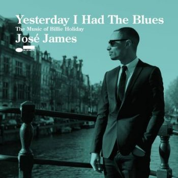 José James - Yesterday I Had The Blues: The Music Of Billie Holiday (2015)