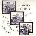 Jr. And His Soulettes - Psychodelic Sounds (1971)