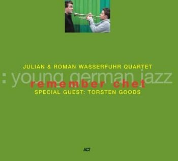 Julian & Roman Wasserfuhr Quartet - Remember Chet (2006)