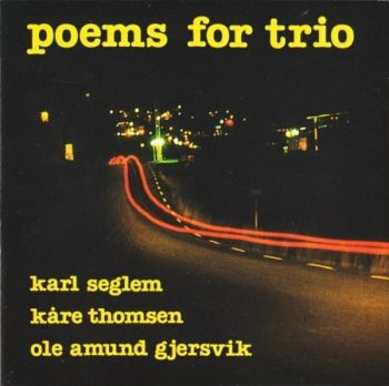 Karl Seglem, Kåre Thomsen, Ole Amund Gjersvik - Poems For Trio (1988)