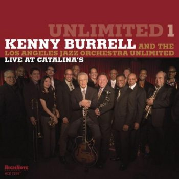 Kenny Burrell, The Los Angeles Jazz Orchestra Unlimited - Unlimited 1: Live At Catalina's (2016)