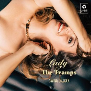 Lady & The Tramps - Swing O'Clock (2016)