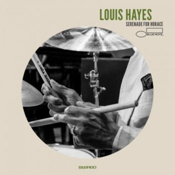 Louis Hayes - Serenade For Horace (2017)