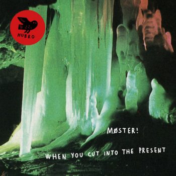 Møster! - When You Cut Into The Present (2015)