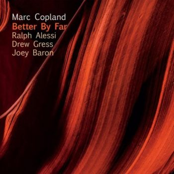 Marc Copland - Better By Far (2017)