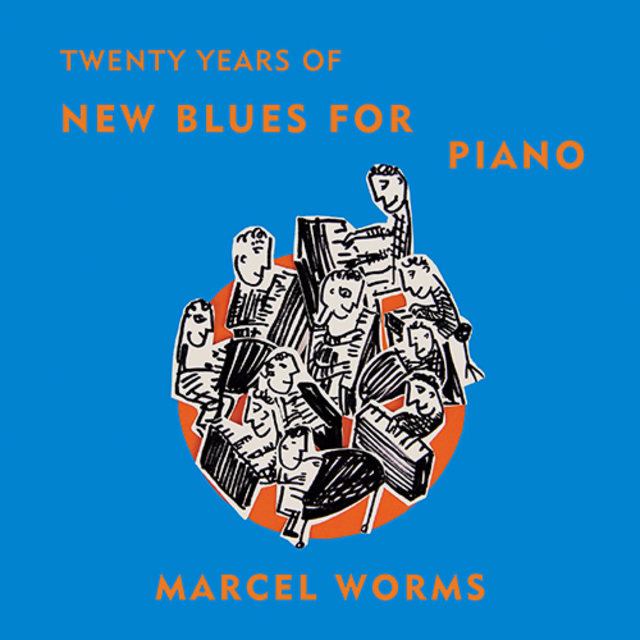 Marcel Worms - Twenty Years Of New Blues For Piano (2017)