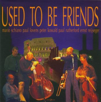 Mario Schiano, Paul Lovens, Peter Kowald, Paul Rutherford, Ernst Reijseger - Used To Be Friends (1995)