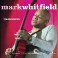 Mark Whitfield - Live & Uncut (2017)