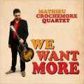 Mathieu Crochemore Quartet - We Want More (2017)