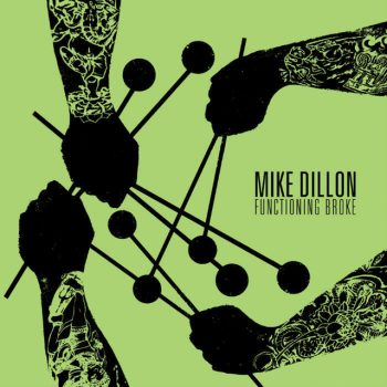 Mike Dillon - Functioning broke (2016)