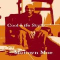 Motown Moe - Cool Life Style (2017)