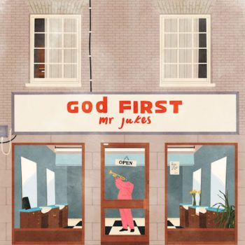 Mr Jukes - God First (2017)
