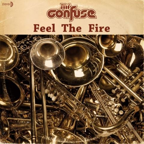 Mr. Confuse - Feel the fire (2008)