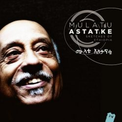 Mulatu Astatke - Sketches of Ethiopia (2013)