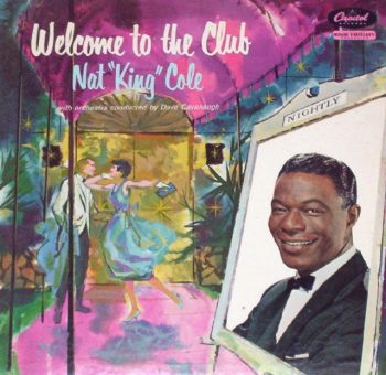 Nat King Cole - Welcome To The Club (1959)