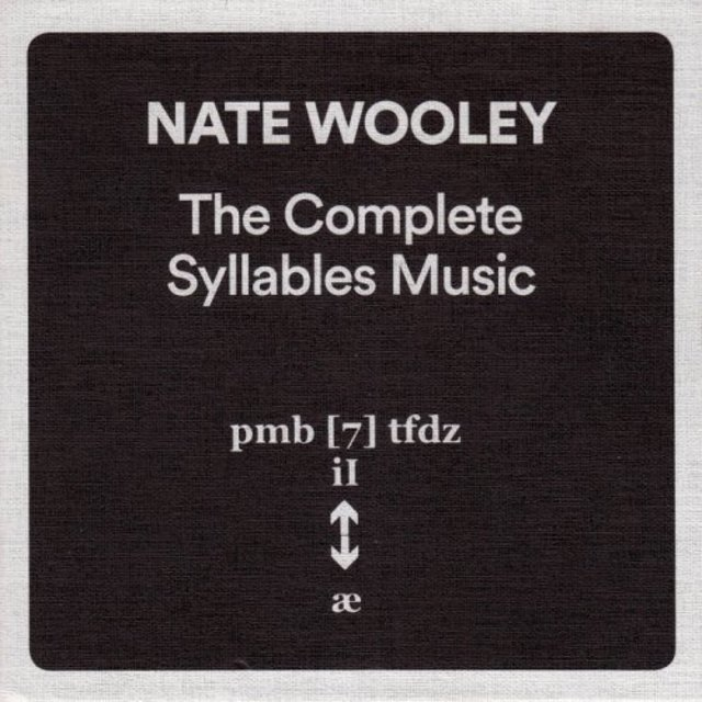 Nate Wooley - The Complete Syllables Music (2017)