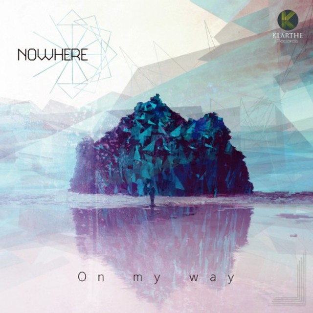 Nowhere - On My Way (2017)