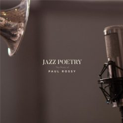 Paul Rossy - Jazz Poetry: The Music Of Paul Rossy (2017)