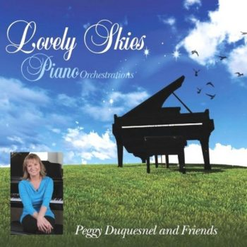 Peggy Duquesnel and Friends - Lovely Skies (Piano Orchestrations) (2017)