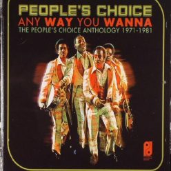 People's Choice - Any Way You Wanna (The People's Choice Anthology 1971-1981) (2017)