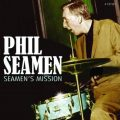 Phil Seamen - Seamen's Mission (2011)