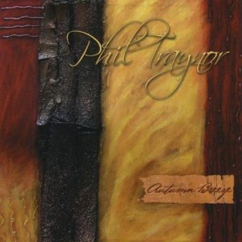 Phil Traynor - Autumn Breeze (2010)