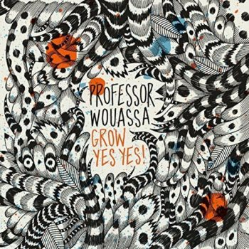 Professor Wouassa - Grow Yes Yes (2017)