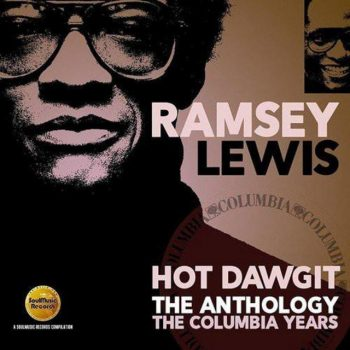 Ramsey Lewis - Hot Dawgit: The Anthology The Columbia Years (2016)