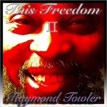 Raymond Towler - This Freedom II (2017)