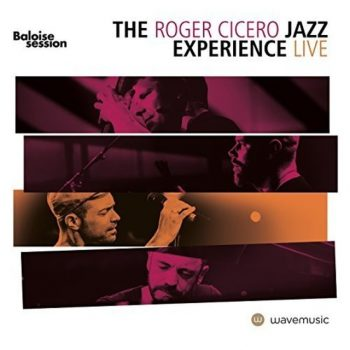 Roger Cicero - Live in Basel-The Baloise Session (2017)