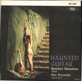 Shoichiro Matsumiya with Shin Watanabe And His Six Joes - Guitar Mood. Haunted Guitar (1978)