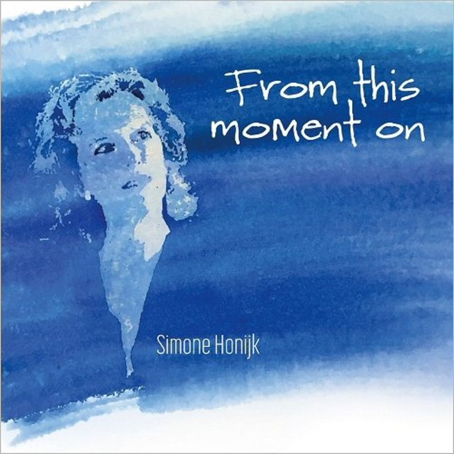 Simone Honijk - From This Moment On (2017)