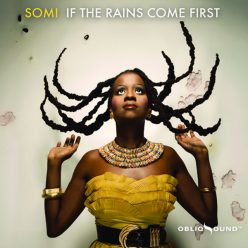 Somi - If The Rains Come First (2009)