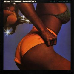 Street Corner Symphony - Little Funk Machine (1976)