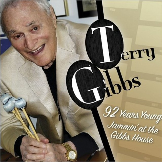 Terry Gibbs - 92 Years Young: Jammin' At The Gibbs' House (2017)
