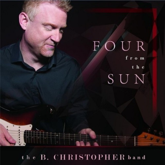 The B. Christopher Band - Four from the Sun (2017)