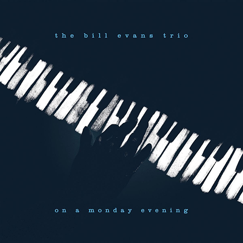 The Bill Evans Trio - On A Monday Evening (2017)
