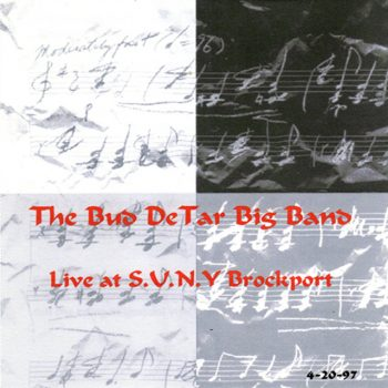 The Bud DeTar Big Band - Live At S.U.N.Y. Brockport (1999)