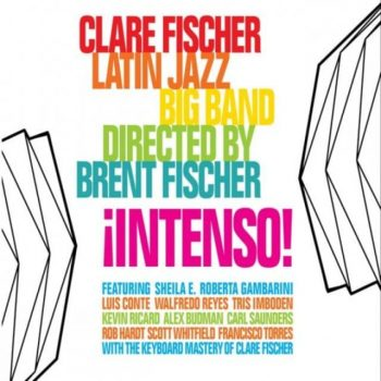 The Clare Fischer Latin Jazz Big Band – ¡Intenso! (2016)