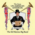 The Ed Palermo Big Band ‎– The Great Un-American Songbook Volumes I & II (2017)