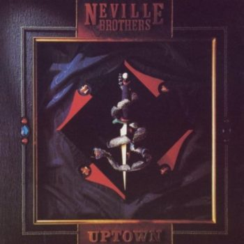 The Neville Brothers - Uptown (1987)